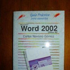 Libros de segunda mano: NAVARRO GÓMEZ, CARLOS. MICROSOFT WORD 2002 OFFICE XP [GUÍA PRÁCTICA PARA USUARIOS] . Lote 81062452