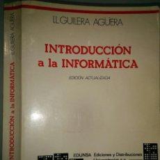 Libros de segunda mano: INTRODUCCIÓN A LA INFORMÁTICA 1988 LLORENÇ GUILERA AGÚERA ED EDUNSA . Lote 81156980