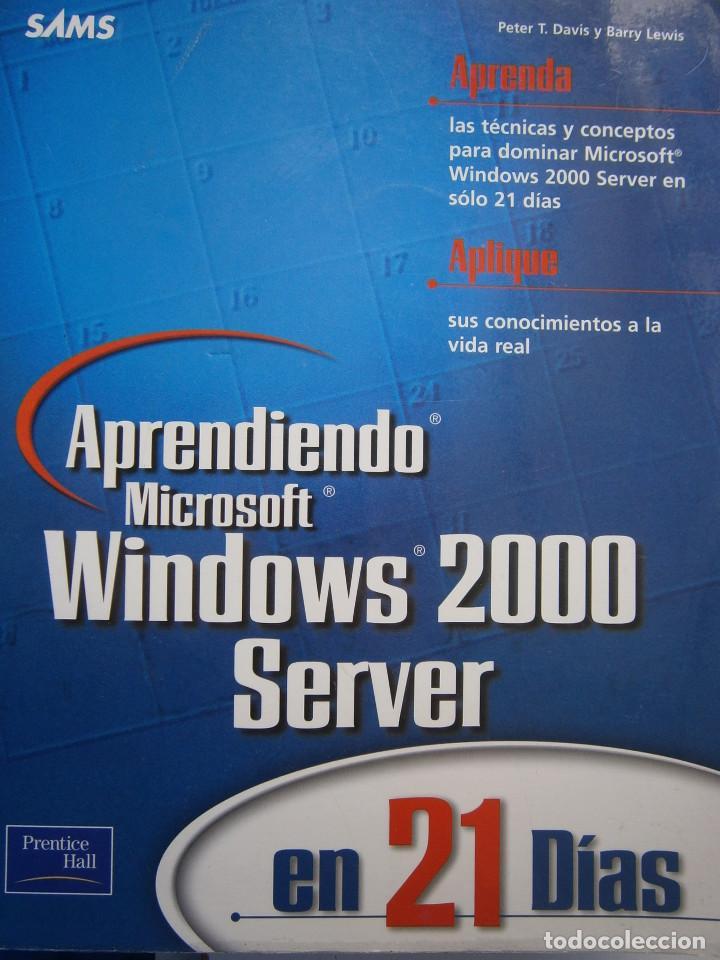 APRENDIENDO MICROSOFT WINDOWS 2000 SERVER EN 21 DIAS PETER DAVIS BARRY LEWIS PEARSON 1 EDICION 2001 (Libros de Segunda Mano - Informática)