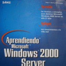 Libros de segunda mano: APRENDIENDO MICROSOFT WINDOWS 2000 SERVER EN 21 DIAS PETER DAVIS BARRY LEWIS PEARSON 1 EDICION 2001. Lote 81188044
