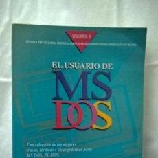 Libros de segunda mano: EL USUARIO DE MS DOS – TÉCNICAS, TRUCOS E IDEAS PRACTICAS PARA USUARIOS...................... Lote 83036452