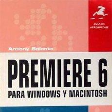 Libros de segunda mano: GUIA DE APRENDIZAJE PREMIERE 6 PARA WINDOWS Y MACINTOS. - ANTONY BOLANTE (NUEVO!!!). Lote 83663332