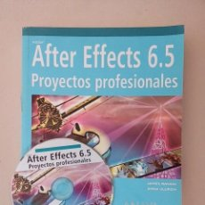 Libros de segunda mano: AFTER EFFECTS 6.5 PROYECTOS PROFESIONALES. Lote 83848184