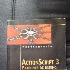 Libros de segunda mano: ACTIONSCRIPT 3 ACTION SCRIPT 3 PATRONES DE DISEÑO. LOTT, JOEY. PATTERSON, DANNY ANAYA. Lote 84099732