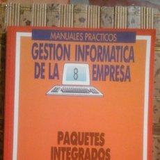 Libros de segunda mano: PAQUETES INTEGRADOS - COL. MANUALES PRÁCTICOS GESTIÓN INFORMÁTICA DE LA EMPRESA Nº 8. Lote 84985496