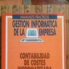Libros de segunda mano: CONTABILIDAD DE COSTES INFORMATIZADA - COL. GESTIÓN INFORMÁTICA DE LA EMPRESA Nº 10. Lote 84985580