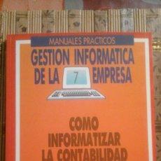 Libros de segunda mano: COMO INFORMATIZAR LA CONTABILIDAD GENERAL - COL. GESTIÓN INFORMÁTICA DE LA EMPRESA Nº 7. Lote 84985660