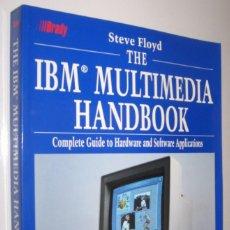 Libros de segunda mano: THE IBM MULTIMEDIA HANDBOOK - STEVE FLOYD - EN INGLES *. Lote 85438608