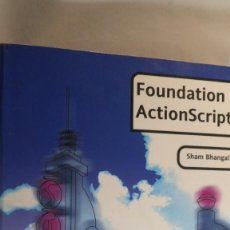 Libros de segunda mano: FOUNDATION ACTIONSCRIPT. SHAM BHANGAL. TEXTO EN INGLÉS. Lote 86105304