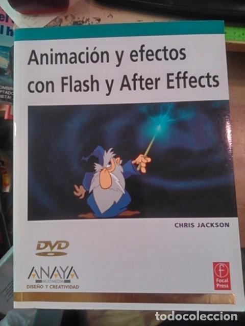 ANIMACIÓN Y EFECTOS CON FLASH Y AFTER EFFECTS (MADRID, 2009) (Libros de Segunda Mano - Informática)