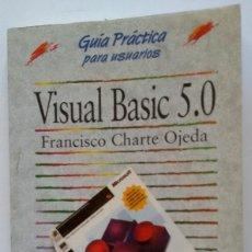 Libros de segunda mano: VISUAL BASIC 5.0 (AUTOR: FRANCISCO CHARTE OJEDA) (VER DESCUENTO ADICIONAL). Lote 87247132