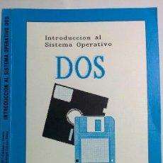 Libros de segunda mano: INTRODUCCIÓN AL SISTEMA OPERATIVO DOS 1989 JOSÉ Mª CARIDAD Y OCERÍN / MIGUEL A. GÓMEZ ED. UCO. Lote 87582808