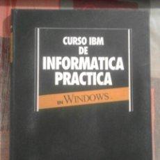 Libros de segunda mano: CURSO IBM DE INFORMÁTICA PRÁCTICA EN WINDOWS - VOLUMEN 1. Lote 87915264