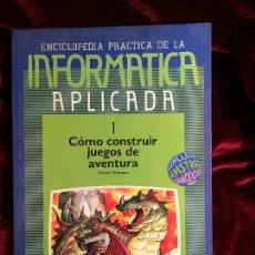 Libros de segunda mano: INFORMATICA APLICADA - COMO CONSTRUIR JUEGOS DE AVENTURA - MANUEL ALFONSECA - ED SIGLO CULTURAL 1986. Lote 88089819