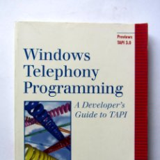 Libros de segunda mano: WINDOWS TELEPHONY PROGRAMMING. A DEVELOPER´S GUIDE TO TAPI. CHRIS SELLS. Lote 89052759