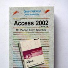 Libros de segunda mano: MICROSOFT ACCESS 2002 OFFICE XP. Mª PIEDAD FERRO SÁNCHEZ. Lote 89052775