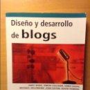 Libros de segunda mano: DISEÑO Y DESARROLLO DE BLOGS - ANAYA -. Lote 89217568