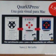 Libros de segunda mano: QUARKXPRESS UNA GUIA VISUAL PARA MAC (NANCY J. MCCARTHY) - GG. Lote 89471832