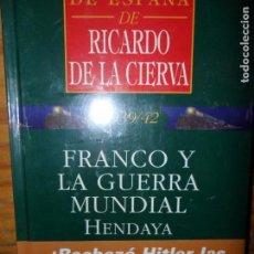 Libros de segunda mano: FRANCO Y LA GUERRA MUNDIAL, HENDAYA, RICARDO DE LA CIERVA, ED. ARC, PRECINTADO. Lote 90177592