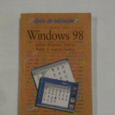 Libros de segunda mano: GUIA DE INICIACION. WINDOWS 98. ANAYA MULTIMEDIA JULIAN MARTINEZ VALERO PABLO J. GARCÍA NÚÑEZ TDK137. Lote 90661510