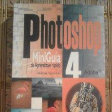 Libros de segunda mano: PHOTOSHOP 4 - MINI GUÍA DE APRENDIZAJE RÁPIDO PARA WINDOWS Y MACINTOSH - SOFÍA ESCUDERO. Lote 90984130