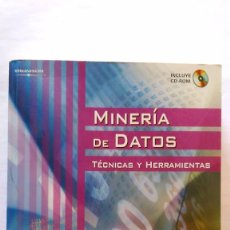 Libros de segunda mano: MINERÍA DE DATOS. TÉCNICAS Y HERRAMIENTAS. CON CD.. Lote 91128345