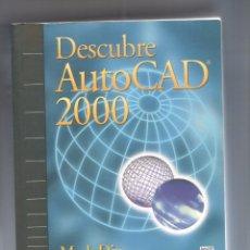 Libros de segunda mano: DESCUBRE AUTOCAD 2000. Lote 91333410