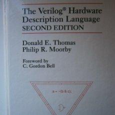 Libros de segunda mano: THE VERILOG HARDWARE DESCRIPTION LANGUAGE THOMAS AND MOORBY 1996 DISK INCLUDED. Lote 137920744