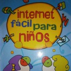 Libros de segunda mano: INTERNET FACIL PARA NIÑOS ROSARIO PEÑA INFORBOOKS 2002. Lote 91927595