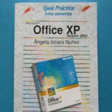 Libros de segunda mano: GUIA PRACTICA MICROSOFT OFFICE XP VERSION 2002. ANGELA IZCARA NUÑEZ. EDITORIAL ANAYA. Lote 92097325