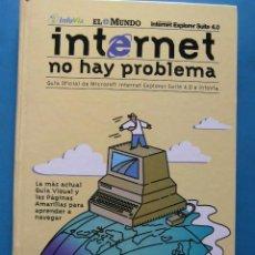 Libros de segunda mano: INTERNET NO HAY PROBLEMA. GUIA OFICIAL DE MICROSOFT INTERNET EXPLORER SUITE 4.0 E INFOVIA. EL MUNDO. Lote 92122395