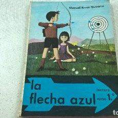 Libros de segunda mano: LA FLECHA AZUL-LECTURA-CURSO 1º-MANUEL RIVAS NAVARRO-COMPI-EDESCO-AÑO 1968-N. Lote 92431180