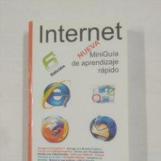 Libros de segunda mano: INTERNET. NUEVA MINIGUÍA DE APRENDIZAJE RÁPIDO. - ROSARIO PEÑA. LUIS MARTINEZ. TDK257. Lote 93574250