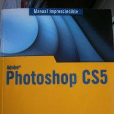 Libros de segunda mano: PHOTOSHOP CS5 MANUAL IMPRESCINDIBLE JOSE MARIA DELGADO ANAYA 2010. Lote 94271835