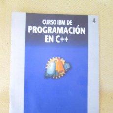Libros de segunda mano: CURSO IBM DE PROGRAMACION EN C++ Nº 4. Lote 94405774