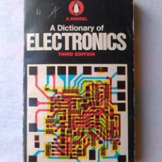 Libros de segunda mano: A DICTIONARY OF ELECTRONICS. S. HANDEL. PENGUIN REFERENCE BOOKS. 1971. ISBN 0140510192.. Lote 94490254