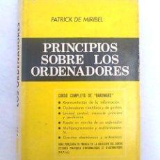 Libros de segunda mano: PRINCIPIOS SOBRE LOS ORDENADORES. PATRICK DE MIRIBEL. EDITORIAL HISPANO EUROPA. LIBRO INFORMÁTICA.. Lote 94512738