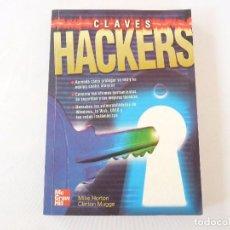 Libros de segunda mano: CLAVES HACKERS DE MIKE HORTON Y CLINTON MUGGE. Lote 94669555