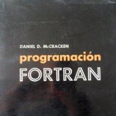 Libros de segunda mano: PROGRAMACIÓN FORTRAN. DANIEL D. MC CRACKEN. MÉXICO 1963.. Lote 95220583