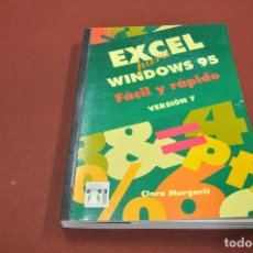Libros de segunda mano: EXCEL PARA WINDOWS 95 FÁCIL Y RÁPIDO VERSION 7 . CLARA MARGARIT INFOR BOOK'S - TI4. Lote 95684751