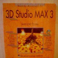 Libros de segunda mano: MANUAL AVANZADO 3D STUDIO MAX 3.JAVIER LOPEZ ESCRIBA .CONTIENE CD.. Lote 95801215