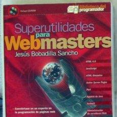 Libros de segunda mano: SUPERUTILIDADES PARA WEBMASTERS - JESÚS BOBADILLA SANCHO - CON DISCO - VER INDICE. Lote 95860379