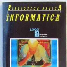 Libros de segunda mano: LOGO - BIBLIOTECA BÁSICA INFORMÁTICA - INGELEK - VER INDICE. Lote 95932431