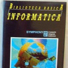 Libros de segunda mano: SYMPHONY - BIBLIOTECA BÁSICA INFORMÁTICA - INGELEK - VER INDICE. Lote 95933475