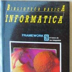 Libros de segunda mano: FRAMEWORK - BIBLIOTECA BÁSICA INFORMÁTICA - INGELEK - VER INDICE. Lote 95934743
