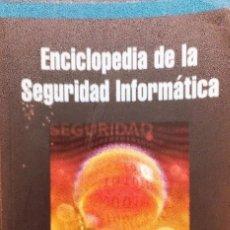 Libros de segunda mano: ENCICLOPEDIA DE LA SEGURIDAD INFORMATICA ALVARO GOMEZ VIEITES INCLUYE CD-ROM. Lote 96350759