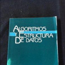 Libros de segunda mano: ALGORITMOS Y ESTRUCTURA DE DATOS. Lote 97078631