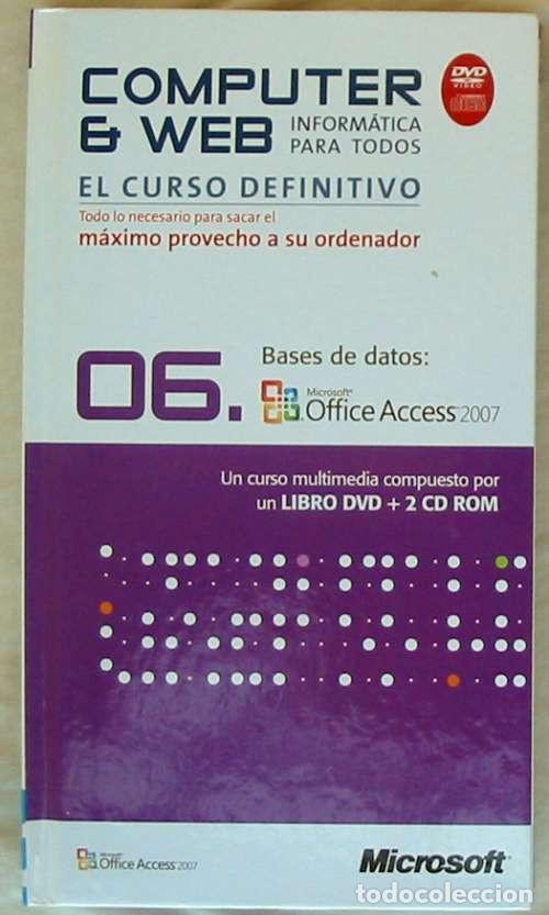 BASES DE DATOS - OFFICE ACCESS 2007 - LIBRO + DVD + 2 CD ROM 2008 - VER INDICE (Libros de Segunda Mano - Informática)