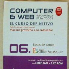 Libros de segunda mano: BASES DE DATOS - OFFICE ACCESS 2007 - LIBRO + DVD + 2 CD ROM 2008 - VER INDICE. Lote 97225103