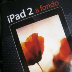 Libros de segunda mano: IPAD 2 A FONDO WALLACE WANG ANAYA 2011. Lote 97530535